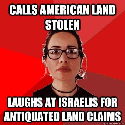 calls american land stolen laughs at israelis for antiquated land claims - calls american land stolen laughs at israelis for antiquated land claims  Liberal Douche Garofalo