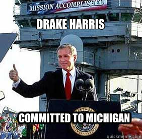 DRAKE HARRIS COMMITTED TO MICHIGAN  Bush MISSION ACCOMPLISHED