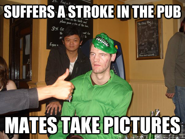 c911715b4f9224ed18596b391a3a91fec36a404a077a0961e0729659bfb49c6e suffers a stroke in the pub mates take pictures jaydoh meme