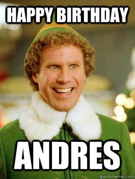 Happy Birthday  ANDRES - Happy Birthday  ANDRES  your pal buddy the elf happy birthday