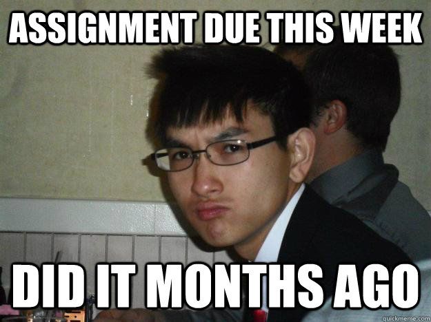 Assignment due this week did it months ago  Rebellious Asian