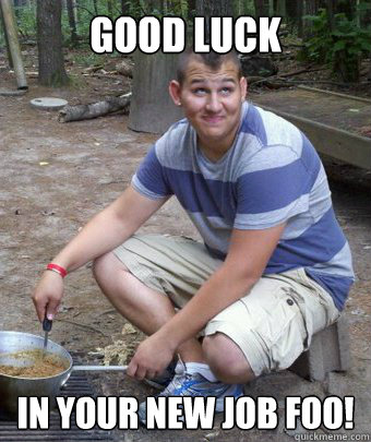 Good luck  in your new job foo!