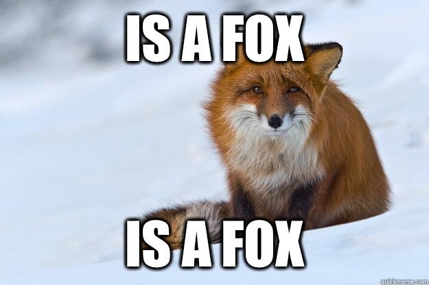 Is a fox Is a fox