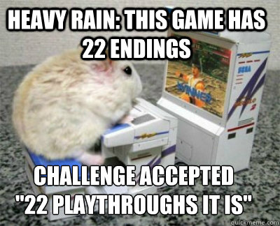 Heavy rain: This game has 22 endings CHALLENGE ACCEPTED