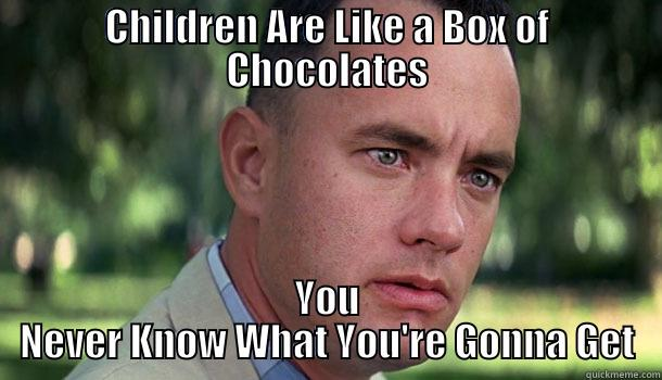 CHILDREN ARE LIKE A BOX OF CHOCOLATES YOU NEVER KNOW WHAT YOU'RE GONNA GET Offensive Forrest Gump