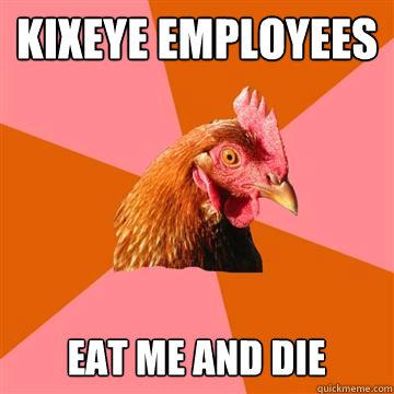Kixeye Employees eat me and die  Anti-Joke Chicken