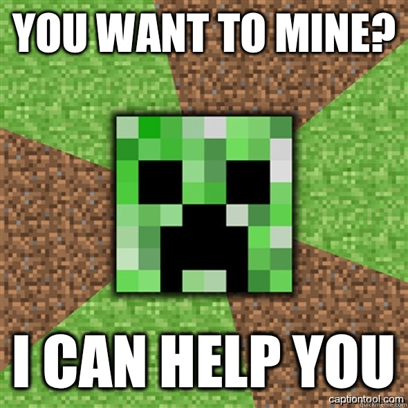You want to mine? I can help you