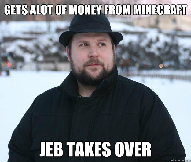Gets Alot Of Money From Minecraft Jeb Takes Over Advice Notch