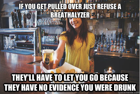 If you get pulled over just refuse a breathalyzer They'll have to let you go because they have no evidence you were drunk