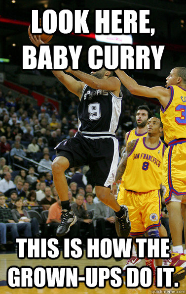 Look here, baby Curry This is how the grown-ups do it.  Tony Parker