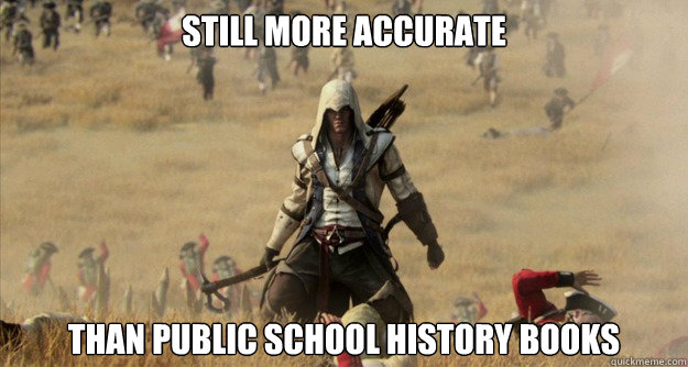 Still More Accurate than public school history books