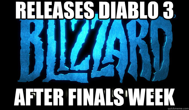 Releases Diablo 3 After Finals week