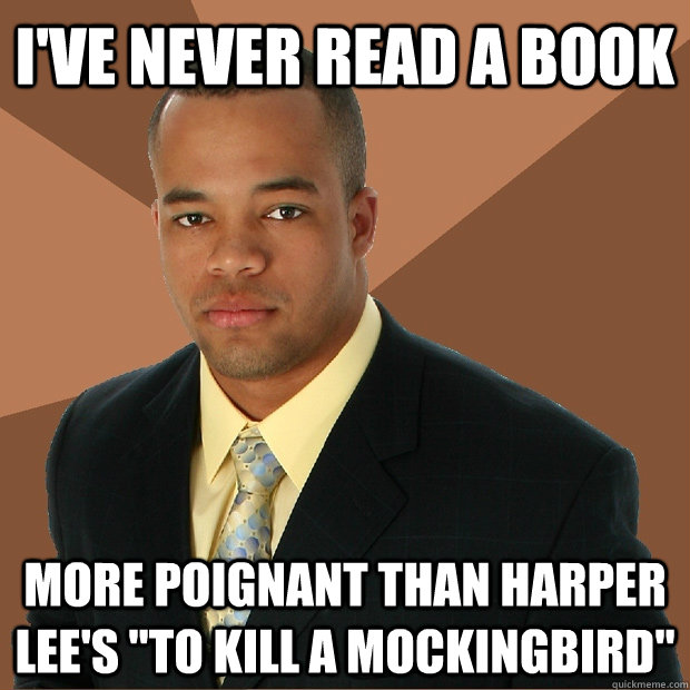 i've never read a book more poignant than harper lee's