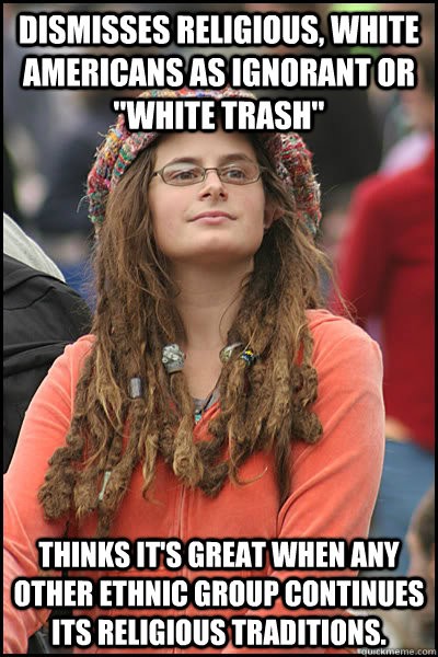 Dismisses religious, white Americans as ignorant or