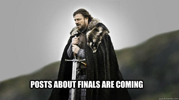 posts about Finals are coming - posts about Finals are coming  Ned stark winter is coming
