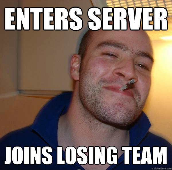 enters server joins losing team - enters server joins losing team  Misc