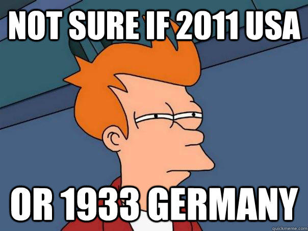 not sure if 2011 usa or 1933 Germany - not sure if 2011 usa or 1933 Germany  Futurama Fry