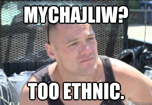 Mychajliw? Too Ethnic.  Proud South Buffalonian