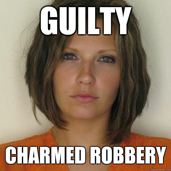 Guilty Charmed Robbery - Guilty Charmed Robbery  Attractive Convict