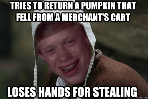 tries to return a pumpkin that fell from a merchant's cart loses hands for stealing