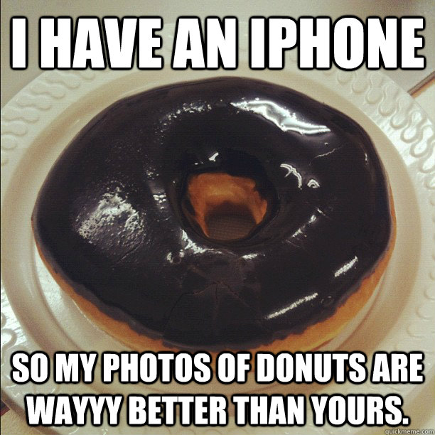 I have an iphone so my photos of donuts are wayyy better than yours. - I have an iphone so my photos of donuts are wayyy better than yours.  iphone donuts
