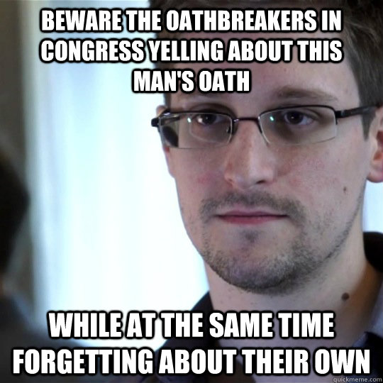 Beware the oathbreakers in congress yelling about this man's oath while at the same time forgetting about their own