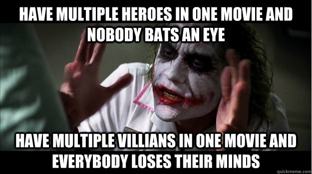 Have multiple heroes in one movie and nobody bats an eye have multiple villians in one movie and everybody loses their minds - Have multiple heroes in one movie and nobody bats an eye have multiple villians in one movie and everybody loses their minds  Joker Mind Loss