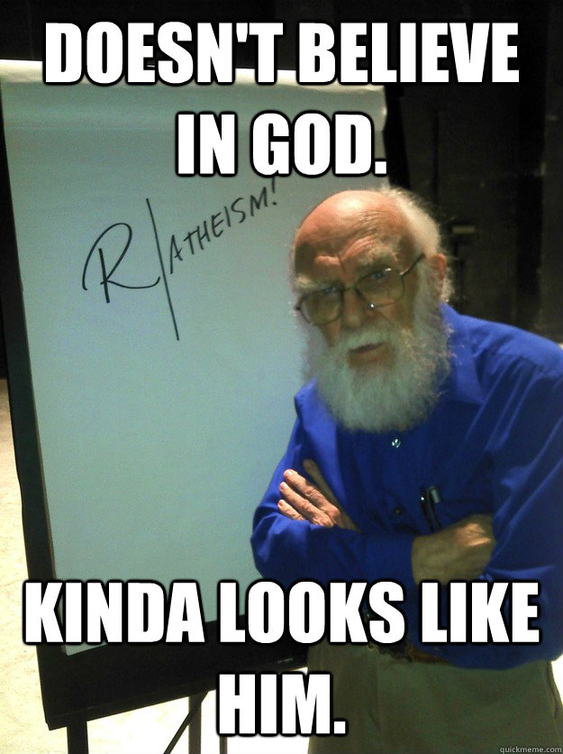 Doesnt Believe In God Kinda Looks Like Him Scumbag James Randi