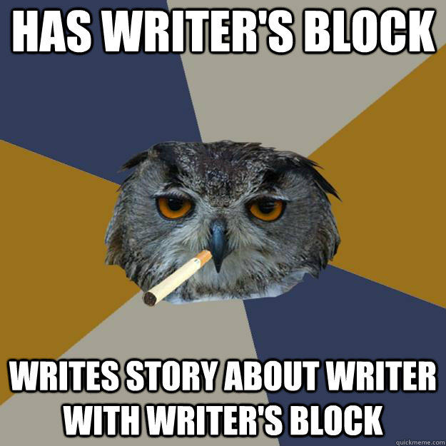 has writer's block writes story about writer with writer's block  Art Student Owl