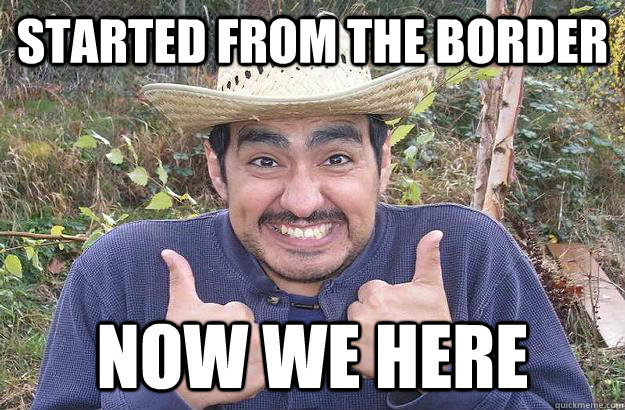 Started from the border now we here