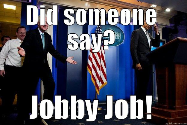 DID SOMEONE SAY? JOBBY JOB! Inappropriate Timing Bill Clinton