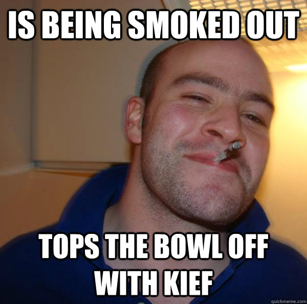 is being smoked out tops the bowl off with kief - is being smoked out tops the bowl off with kief  Misc