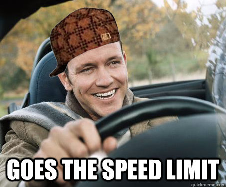 Goes the Speed Limit -  Goes the Speed Limit  SCUMBAG DRIVER