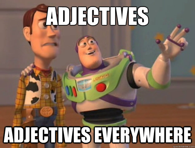 Adjectives Adjectives everywhere - Adjectives Adjectives everywhere  Buzz Lightyear