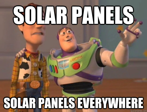 solar panels solar panels everywhere - solar panels solar panels everywhere  Buzz Lightyear