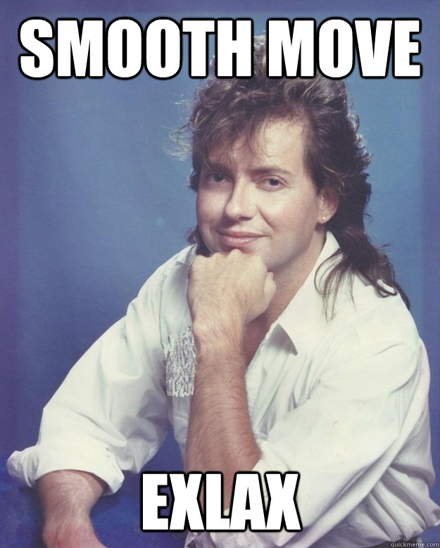 Smooth move Exlax - Smooth move Exlax  1980s Douchebag