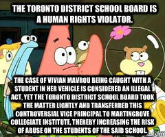 The case of Vivian Mavrou being caught with a student in her vehicle is considered an illegal act, yet the Toronto District School Board took the matter lightly and transferred this controversial Vice Principal to Martingrove Collegiate Institute, thereby