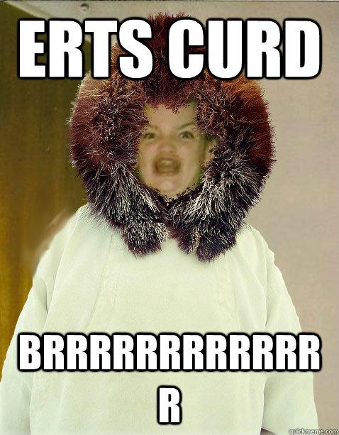erts curd brrrrrrrrrrrrr - erts curd brrrrrrrrrrrrr  Misc