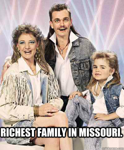 Richest family in Missouri. - Richest family in Missouri.  Hicks with class