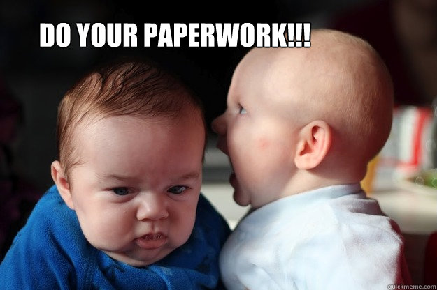 Do your paperwork!!!