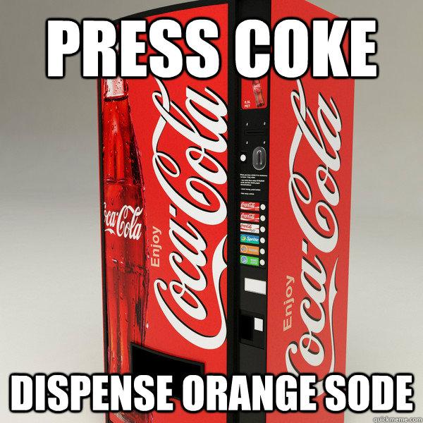 Press coke Dispense Orange sode