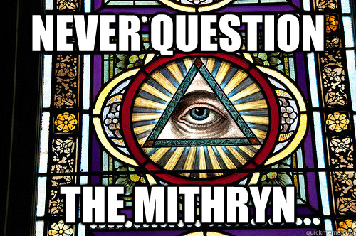 NEVER QUESTION THE MITHRYN - NEVER QUESTION THE MITHRYN  Douchebag God