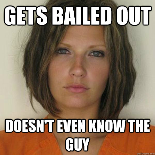 Gets bailed out Doesn't even know the guy - Gets bailed out Doesn't even know the guy  Attractive Convict