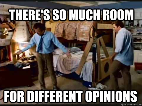 There's so much room for different opinions - There's so much room for different opinions  Step Brothers Bunk Beds