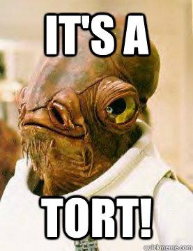 It's a Tort!  admiral ackbar