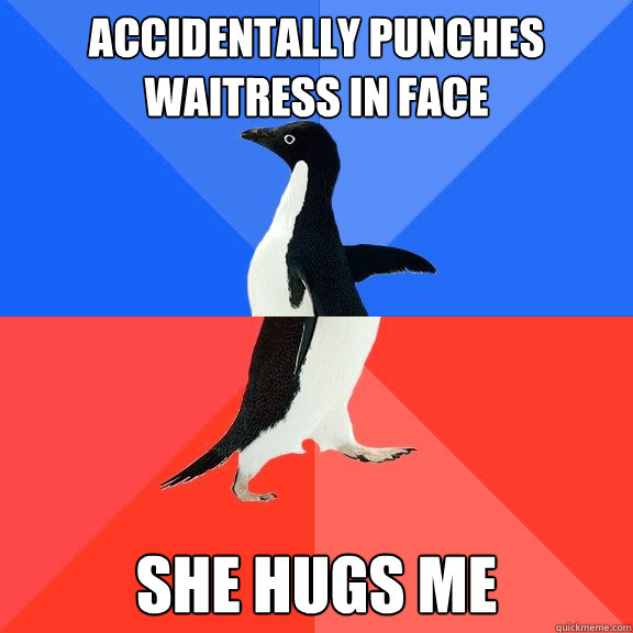 Accidentally Punches Waitress in Face She Hugs me - Accidentally Punches Waitress in Face She Hugs me  Socially Awkward Awesome Penguin