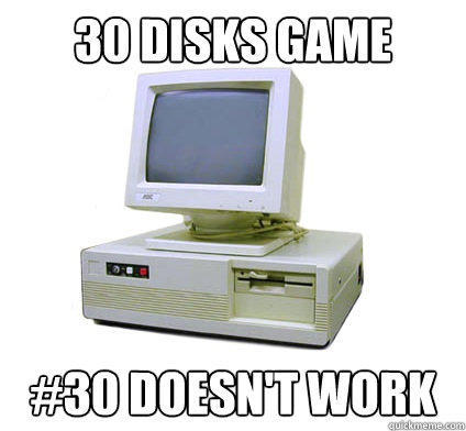 30 disks game #30 doesn't work - 30 disks game #30 doesn't work  Your First Computer