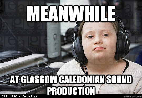 cb0e82b4fd1cf12137ab8cee940c0a006edb2c977fc1c3f5f26ab2f1b5228dc6 meanwhile at glasgow caledonian sound production glasgow cali