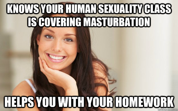 knows your human sexuality class is covering masturbation helps you with your homework - knows your human sexuality class is covering masturbation helps you with your homework  Good Girl Gina