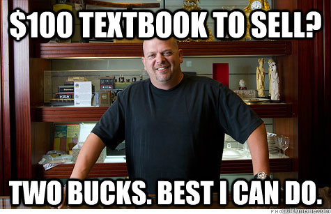 $100 textbook to sell? two bucks. best i can do.